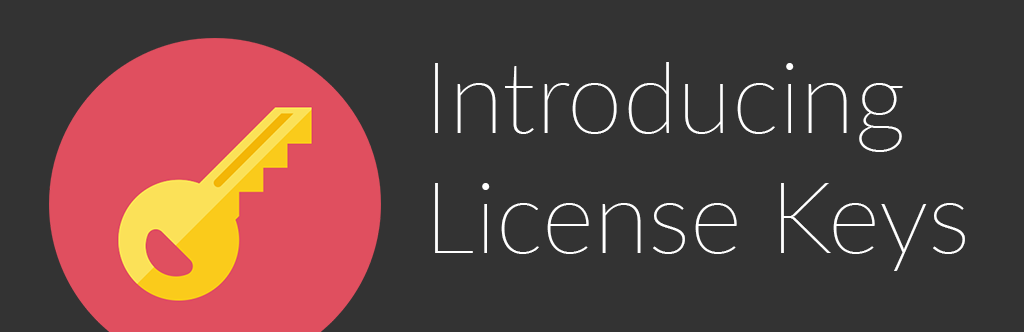 Introducing Annual License Keys For Priority Support and Add On Updates