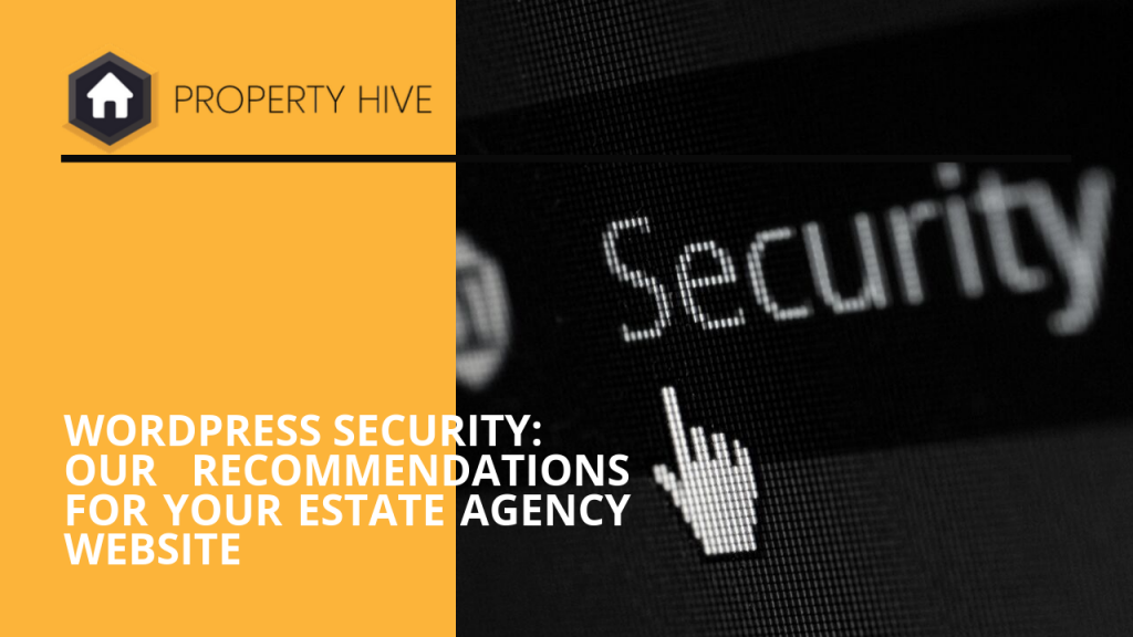 WordPress Security: Our Recommendations For Your Estate Agency Website