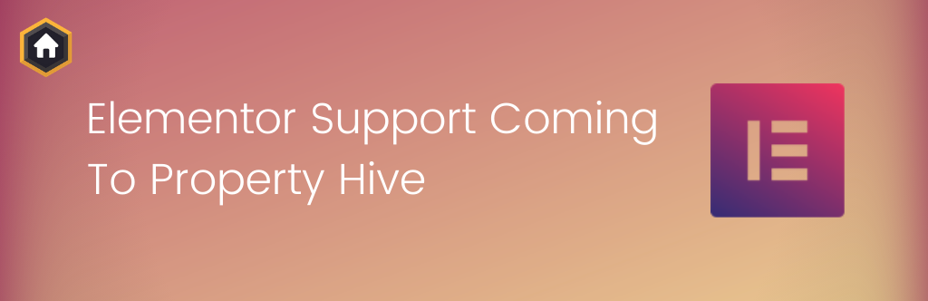 Elementor Support Coming To Property Hive