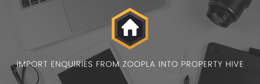 Now Import Your Enquiries From Zoopla Into Property Hive