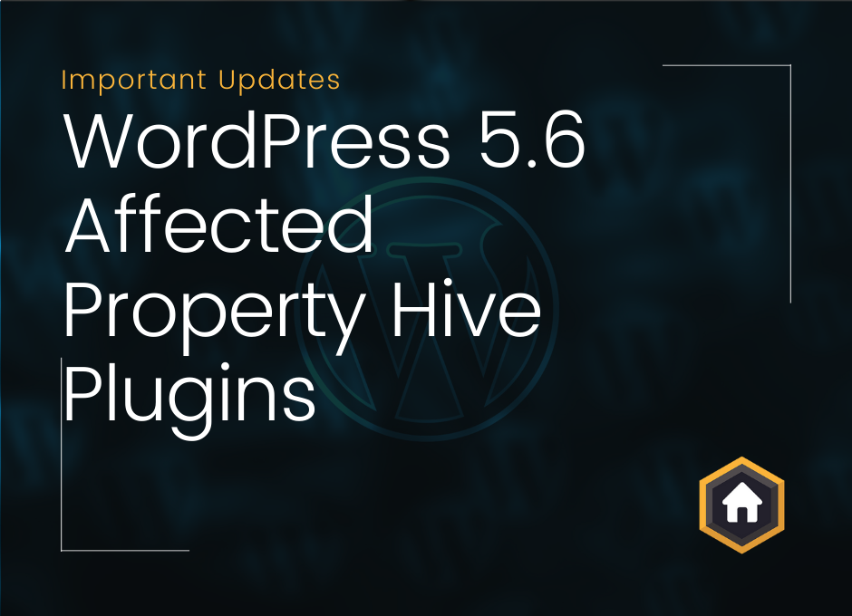 WordPress 5.6 Release – Updates To Property Hive Add Ons