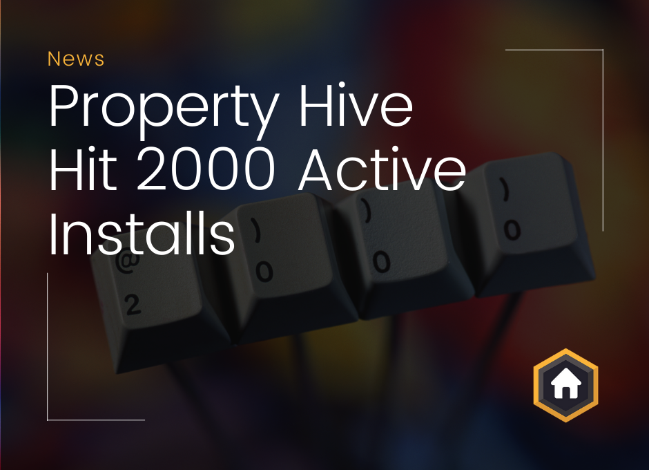 Property Hive Reach 2,000 Active Installs