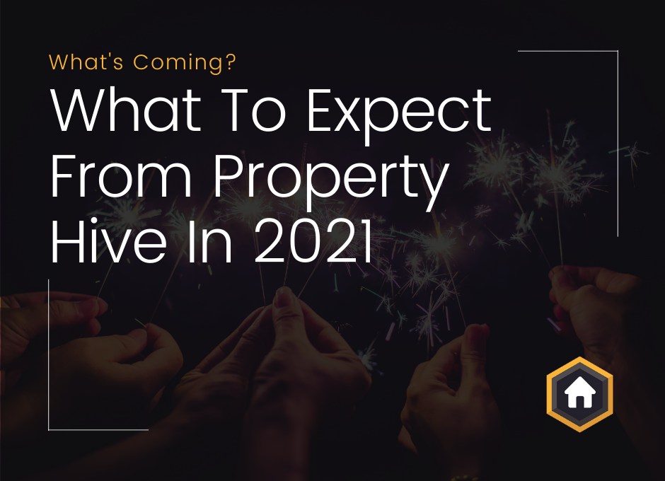 What to expect from Property Hive in 2021.