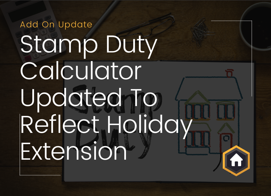 Updated Stamp Duty Calculator To Support June 2021 Stamp Duty Holiday