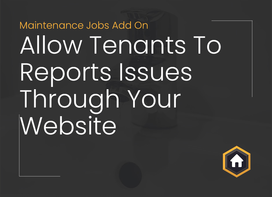 Allow Tenants to Report Maintenance Issues Through Your Website