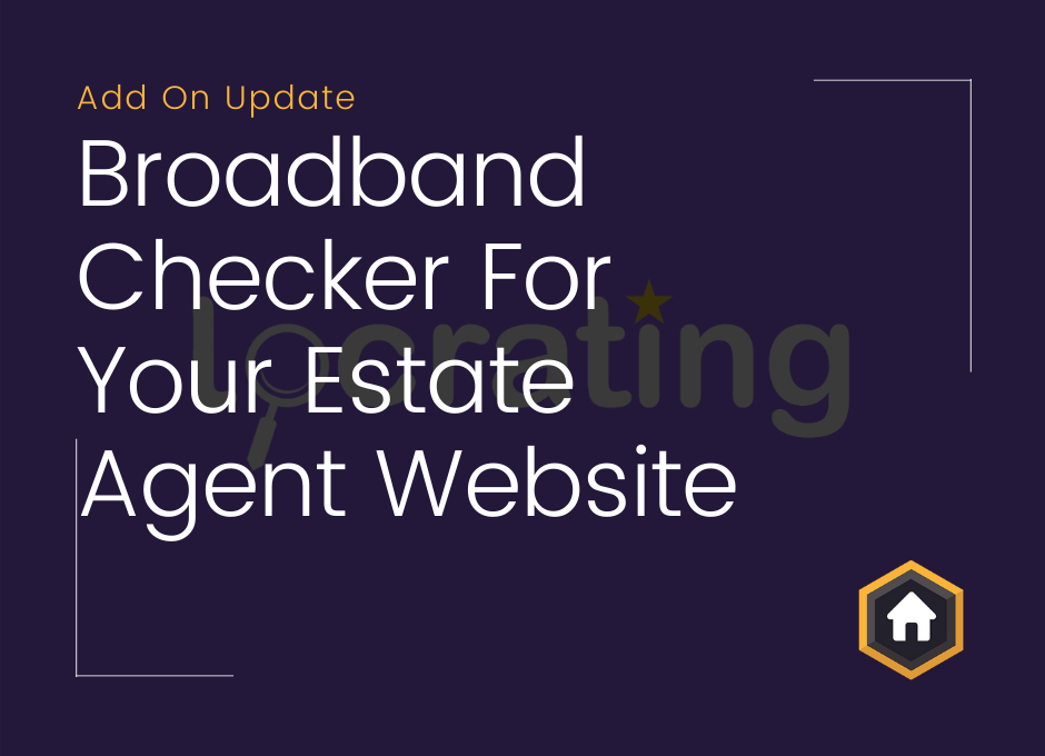 Add a Broadband Checker Tool To Your Estate Agency Website