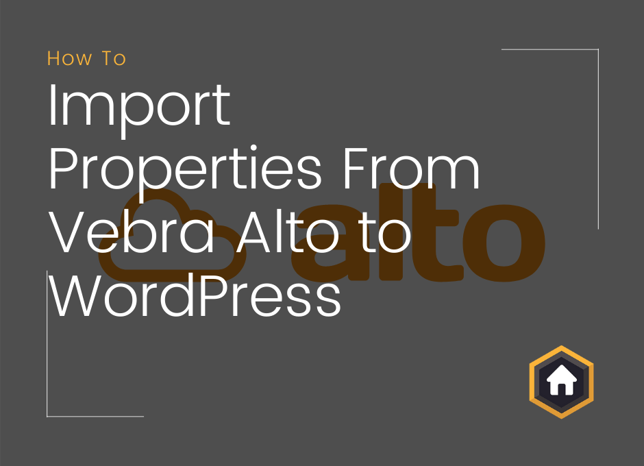 How To Import Properties From Vebra Alto to WordPress